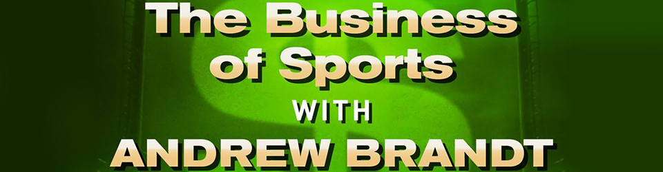 The Business of Sports with Andrew Brandt