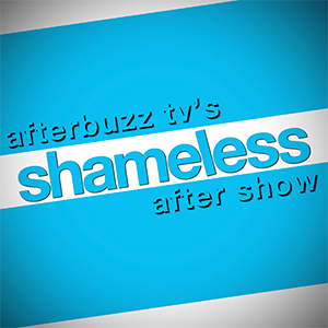 Shameless AfterBuzz TV AfterShow