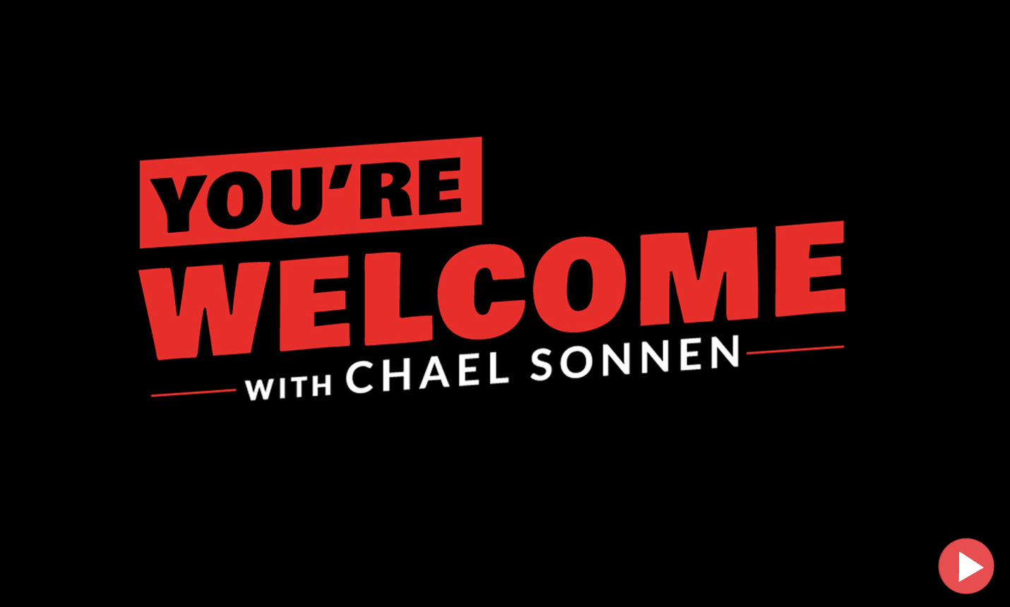 You're Welcome with Chael Sonnen