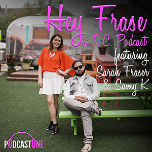 Hey Frase, a DC Podcast featuring Sarah Fraser