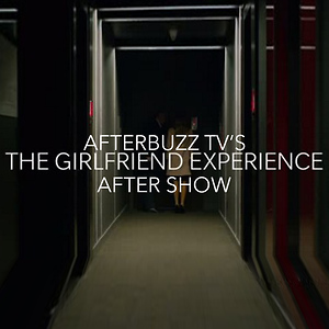 The Girlfriend Experience After Show