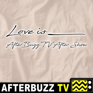 Love Is ____ Reviews & After Show