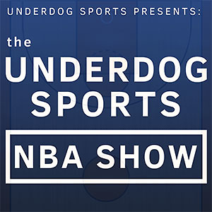 The Underdog Sports NBA Show
