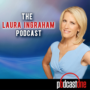 NEW: The Laura Ingraham Podcast
