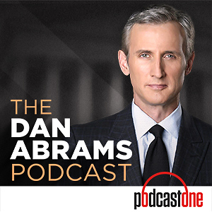 The Dan Abrams Podcast