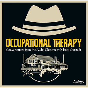 Occupational Therapy : Conversations from the Audio Chateau