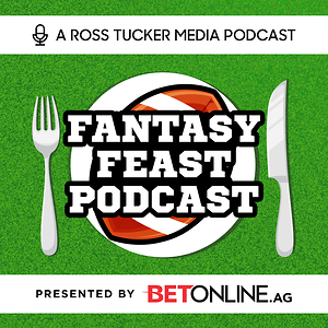 Fantasy Feast: NFL Fantasy Football Podcast