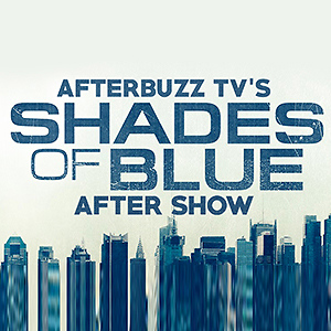 Shades of Blue AfterBuzz TV AfterShow