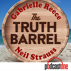 The Truth Barrel with Gabrielle Reece and Neil Strauss