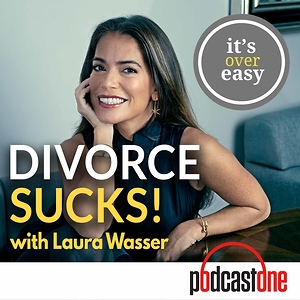 Divorce Sucks with Laura Wasser