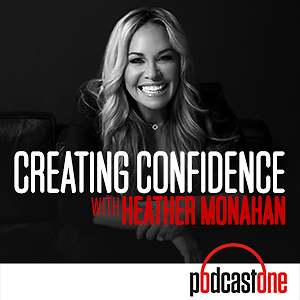 Creating Confidence with Heather Monahan